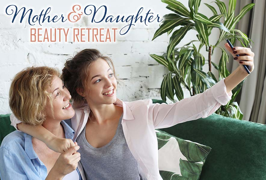Mother & Daughter Beauty Retreat